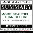 Summary of More Beautiful Than Before: How Suffering Transforms Us by Steve Leder Audiobook
