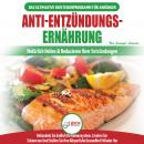 Anti-Entzündungs-Ernährung: Leitfaden Zur Natürlichen Heilung, Behandlung Des Immunsystems, Schmerzl Audiobook
