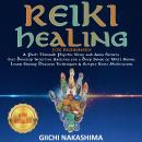 REIKI HEALING FOR BEGINNERS: A Path Through Psychic Reiki and Aura Secrets  that Develop Intuitive A Audiobook