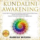 KUNDALINI AWAKENING: A Direct Path to Enhance Psychic Abilities, Expand Intuition & Mind Power. Acti Audiobook