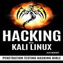 HACKING WITH KALI LINUX: Penetration Testing Hacking Bible Audiobook