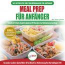 Meal Prep Für Anfänger: Die Ultimative Anleitung Für Anfänger Zur Schnellen Und Einfachen Zubereitun Audiobook
