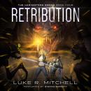 Retribution: A Post-Apocalyptic Alien Invasion Adventure, Luke R. Mitchell