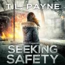 Seeking Safety: A Post-Apocalyptic EMP Survival Thriller, T. L. Payne