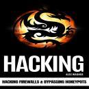 HACKING: Hacking Firewalls & Bypassing Honeypots Audiobook