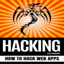 HACKING: How to Hack Web Apps Audiobook