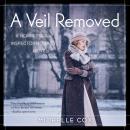 A Veil Removed: A Henrietta and Inspector Howard Novel Audiobook