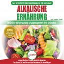 Alkalische Ernährung: Leitfaden Zur Natürlichen Wiederherstellung Und Ausgewogenheit Von Gesundheit  Audiobook
