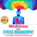 Mindfulness for STRESS MANAGEMENT: A Direct Path Through Brain Training to Overcome Panic Attacks, A Audiobook