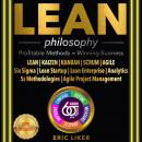 LEAN philosophy: Profitable Methods = Winning Business. LEAN | KAIZEN | KANBAN | SCRUM | AGILE. Six  Audiobook