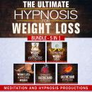 Ultimate Hypnosis For Weight Loss: Bundle 5 in 1, Weight loss Hypnosis, Hypnotic Gastric Band Hypnosis, Meditation And Hypnosis Productions