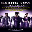 Saints Row The Third Game, Switch, Xbox One, Mods, Achievements, Activities, Weapons, Cars, Download Audiobook