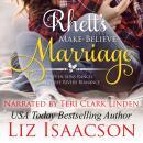Rhett's Make-Believe Marriage: Christmas Brides for Billionaire Brothers Audiobook