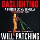 Gaslighting: A British Crime Thriller Audiobook