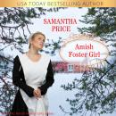 Amish Foster Girl: Amish Romance Audiobook