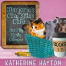 Marjorie's Cozy Kitten Cafe - Books 1-3 Audiobook