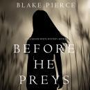 Before He Preys (A Mackenzie White Mystery-Book 9) Audiobook