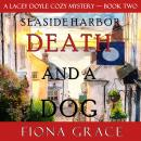 Death and a Dog (A Lacey Doyle Cozy Mystery—Book 2) Audiobook