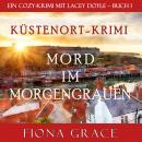 Mord im Morgengrauen (Ein Cozy-Krimi mit Lacey Doyle – Buch 1) Audiobook