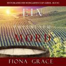 Ein erlesener Mord (Ein Toskanischer Weingarten Cozy-Krimi – Buch 1) Audiobook