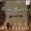 Bone Rattler: A Mystery of Colonial America Audiobook