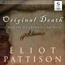 Original Death: A Mystery of Colonial America Audiobook
