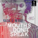 Mouths Don't Speak Audiobook