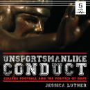 Unsportsmanlike Conduct: College Football and the Politics of Rape Audiobook