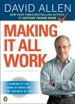 Making It All Work: Winning at the Game of Work and the Business of Life, David Allen