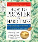 How to Prosper in Hard Times: Blueprints for Abundance by the Greatest Motivational Teachers of All Time, James Allen, Napoleon Hill