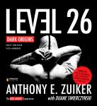 Level 26: Dark Origins, Duane Swierczynski, Anthony E. Zuiker