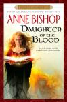 Daughter of The Blood: Book 1 of The Black Jewels Trilogy, Anne Bishop