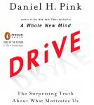 Drive: The Surprising Truth About What Motivates Us, Daniel H. Pink