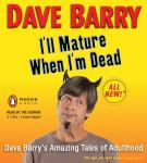 I'll Mature When I'm Dead Audiobook