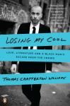 Losing My Cool: How a Father's Love and 15,000 Books Beat Hip-hop Culture, Thomas Chatterton Williams