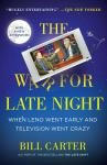 The War for Late Night: When Leno Went Early and Television Went Crazy Audiobook