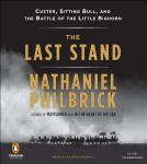Last Stand: Custer, Sitting Bull, and the Battle of the Little Bighorn, Nathaniel Philbrick