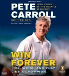 Win Forever: Live, Work, and Play Like a Champion, Kristoffer A. Garin, Yogi Roth, Pete Carroll