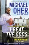 I Beat the Odds: From Homelessness to The Blind Side and Beyond Audiobook