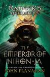 Ranger's Apprentice, Book 10: The Emperor of Nihon-Ja, John Flanagan