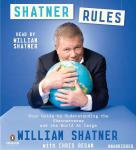 Shatner Rules: Your Key to Understanding the Shatnerverse and the World at Large Audiobook
