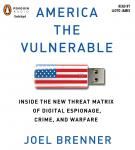 America the Vulnerable: Inside the New Threat Matrix of Digital Espionage, Crime, and Warfare Audiobook