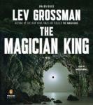 The Magician King: A Novel Audiobook