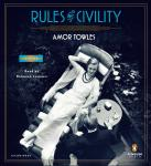 Rules of Civility: A Novel, Amor Towles