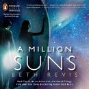 Million Suns: An Across the Universe Novel, Beth Revis