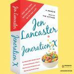 Jeneration X: One Reluctant Adult's Attempt to Unarrest Her Arrested Development; Or, Why It's  Never Too Late for Her Dumb Ass to Learn Why Froot Loops Are Not for Dinner, Jen Lancaster