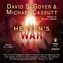 Heaven's War, Michael Cassutt, David S. Goyer