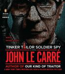 Tinker Tailor Soldier Spy: A George Smiley Novel, John Le Carré