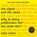 Signal and the Noise: Why So Many Predictions Fail-but Some Don't, Nate Silver