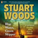 Blue Water, Green Skipper: A Memoir of Sailing Alone Across the Atlantic Audiobook